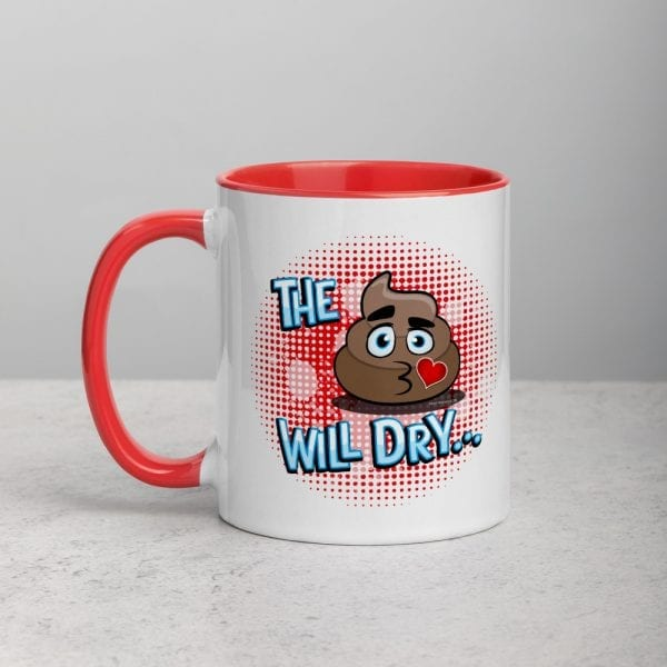 A white ceramic coffee mug with a red handle and interior featuring The Sh*t Will Dry logo